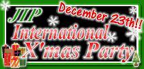 [港区六本木] JIPインターナショナルクリスマスパーティー!!