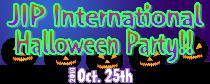 [港区六本木] 10/25 JIPインターナショナルパーティー(ハロウィンパーティー)@六本木!!