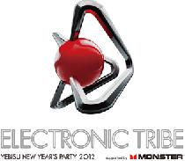 [東京・恵比寿] ELECTRONIC TRIBE YEBISU NEW YEAR'S PARTY 2012 supported by MONSTER