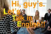 [渋谷] Hi, guy's. Let's talk in English !